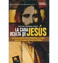 La cara oculta de Jesus / The Hidden Face of Jesus - Mariano Fernandez Urresti
