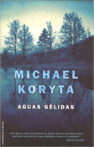 Aguas gelidas (So Cold the River) - Michael Koryta
