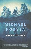 Aguas Gelidas = So Cold the River (Roca Editorial Thriller)