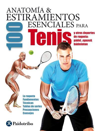 Anatomía & 100 estiramientos para el tenis