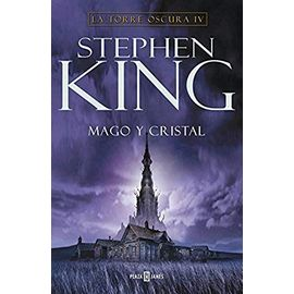 Mago y cristal/ Wizard and Glass (La Torre Oscura/ the Dark Tower) (Spanish Edition) - Stephen King