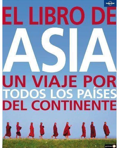 Lonely Planet: El libro de Asia