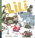 Lili va al zoo / Lily Goes to the Zoo - Kim Fupz Aakeson