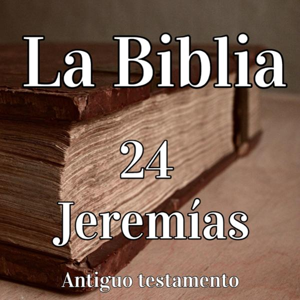La biblia: 24 Jeremías [The Bible: 24 Jeremiah] , Hörbuch, Digital, 1, 301min