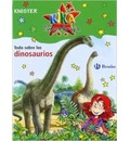 Todo sobre los dinosaurios/ All about Dinosaurs - Knister