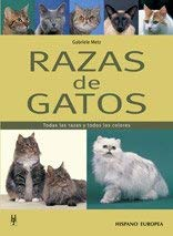 Razas de gatos / Cat Breeds: Todas las razas y todos los colores / All Breeds and All Colors (Spanish Edition) - Metz, Gabriele