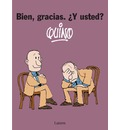 Bien, Gracias. Y Usted?/ Good Thanks. and you? - Quino