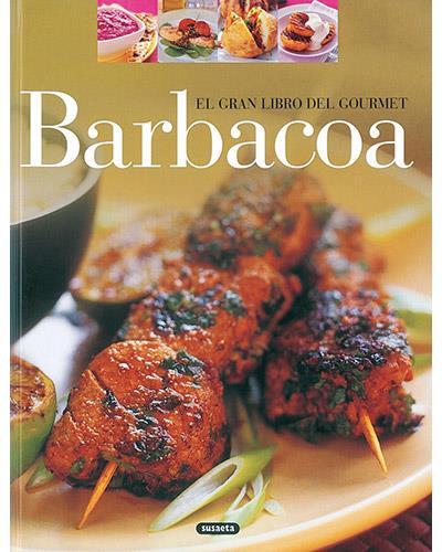 El gran libro del gourmet: Barbacoa