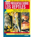 El gran libro de las 100 preguntas sobre los reptiles/ The Great Book of 100 Questions about Reptiles - Joaquin Soler
