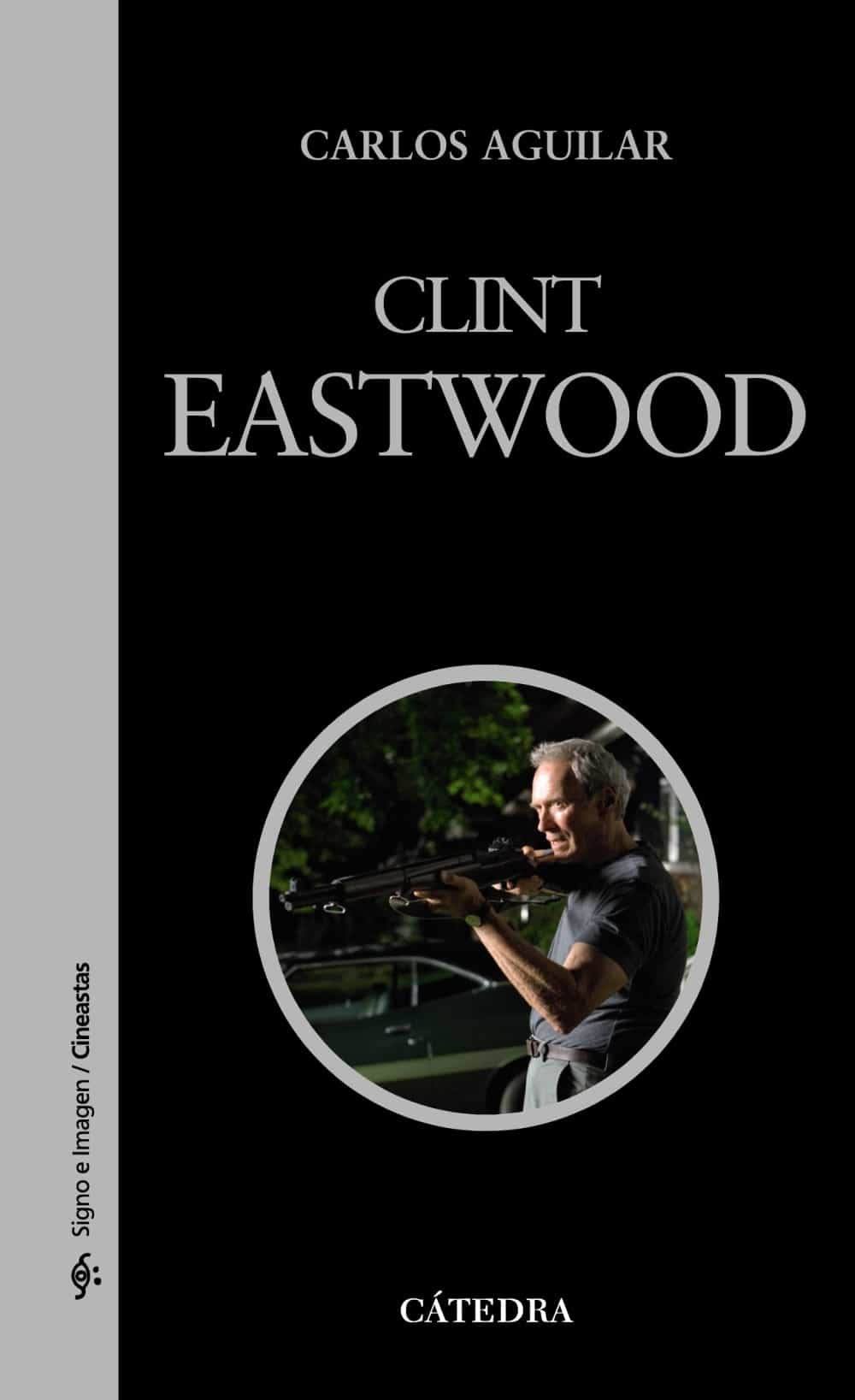 Clint Eastwood - Aguilar Carlos (coord.)