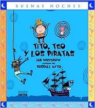 Tito, Teo y los Piratas - Ian Whybrow, Russell Ayto (Illustrator)