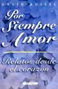 Por Siempre Amor, Relatos Desde El Corazon/ Forever My Love, Tales of the Heart (Super Shape)