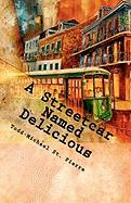 A Streetcar Named Delicious