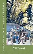 El Camino De La Ilusion Hernan Jaramillo Angel Author