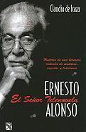 Ernesto Alonso, el Senor Telenovela = Ernesto Alonso, Mr Soap Opera