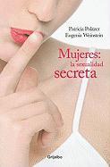 Mujeres: La Sexualidad Secreta = Women