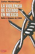 La Violencia de Estado en Mexico: Antes y Despues de 1968 = State Violence in Mexico