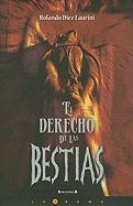 El Derecho de las Bestias = The Right of the Beasts