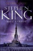 Mago y cristal/ Wizard and Glass (La torre oscura/ The Dark Tower)