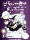 EL DIARIO SECRETO DE LA BRUJA ABURRIDA (LAS TRES MELLIZAS)