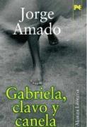 Gabriela, clavo y canela/ Gabriela, Clove and Cinnamon: Cronica de una ciudad del interior/ Chronicle of an Interior City