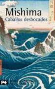 Caballos desbocados (El Libro De Bolsillo - Bibliotecas De Autor - Biblioteca Mishima, Band 2)
