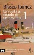 La Vuelta Al Mundo De Un Novelista / The Trip Around the World of a Novelist: Estados Unidos-cuba-panama-hawai-japon-corea-manchuria: 1