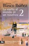 La vuelta al mundo de un novelista / A Novelist Journey Around the World: China-Macao-Hong Kong-Filipinas-Java-Singapore-Birmania-Calcuta: 2