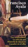 Los usurpadores & La nina de oro & Historia de macacos & Cazador en el alba/ The Usurpers & The Golden Girl; History of Macaques; Hunter at Dawn