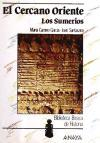 El Cercano Oriente: los Sumerios. (Historia - Biblioteca Básica De Historia - Serie «General»)