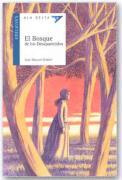 El bosque de los desaparecidos/ The Forest of the Missing (Ala delta: serie azul/ Hang Gliding: Blue Series)