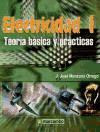 Electricidad I. teoría básica y prácticas