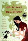 El libro de magia de la bruja moderna : hechizos, conjuros y rituales para lograr tus deseos