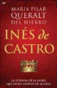 Inés de Castro: La leyenda de la mujer que reinó después de muerta (MR Novela Histórica)