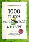 1000 trucos para criar a tu bebé