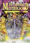El castillo misterioso/ The Mysterious Castle