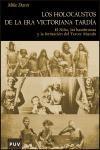 Los holocaustos de la era victoriana tardía : el niño, las hambrunas y la formación del tercer mundo (Història, Band 22)