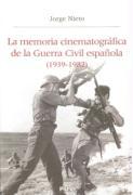 La memoria cinematográfica de la guerra civil española (1939-1982) (Història i Memòria del Franquisme, Band 19)