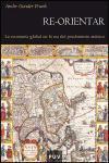 Re-orientar : la economía global en la era del predominio asiático (Història, Band 52)