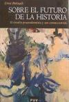 Sobre el futuro de la historia : el desafio postmodernista y sus consecuencias (Història, Band 66)