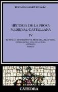 Historia de la prosa medieval castellana IV: El reinado de Enrique IV: el final de la Edad Media. Conclusiones. Guía de lectura. Apéndices. Índices: 4 (Critica Y Estudios Literarios)