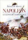 Napoleon Y La Locura Española (Clio. Crónicas de la Historia)