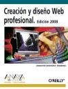 Creación y diseño web profesional. Edición 2008 (Diseño Y Creatividad)