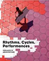 Rhythms, Cycles, Performances: Ceramics in Architecture Jaime Salazar Text by