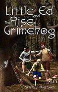 Little Ed & the Rise of Grimehog - Abel-Smith, Pamela J.