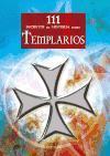 Los templarios / The Templars (111 Secretos De La Historia Sobre... / 111 History Secrets About...)