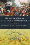 Tecnicas belicas de la epoca napoleonica/ War technique of the Napoleonic era: Equipamiento, Tecnicas Y Tacticas De Combate/ the Equipment, Techniques and War Tactics