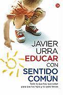 Educar Con Sentido Comun = Educating with Common Sense