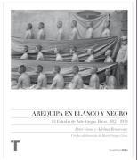 Arequipa en blanco y negro : el estudio de arte Vargas Hnos., 1912-1930 (Arte y Fotografía, Band 2)