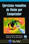 EJERCICIOS RESUELTOS DE VISIÓN POR COMPUTADOR. INLCUYE CD-ROM.